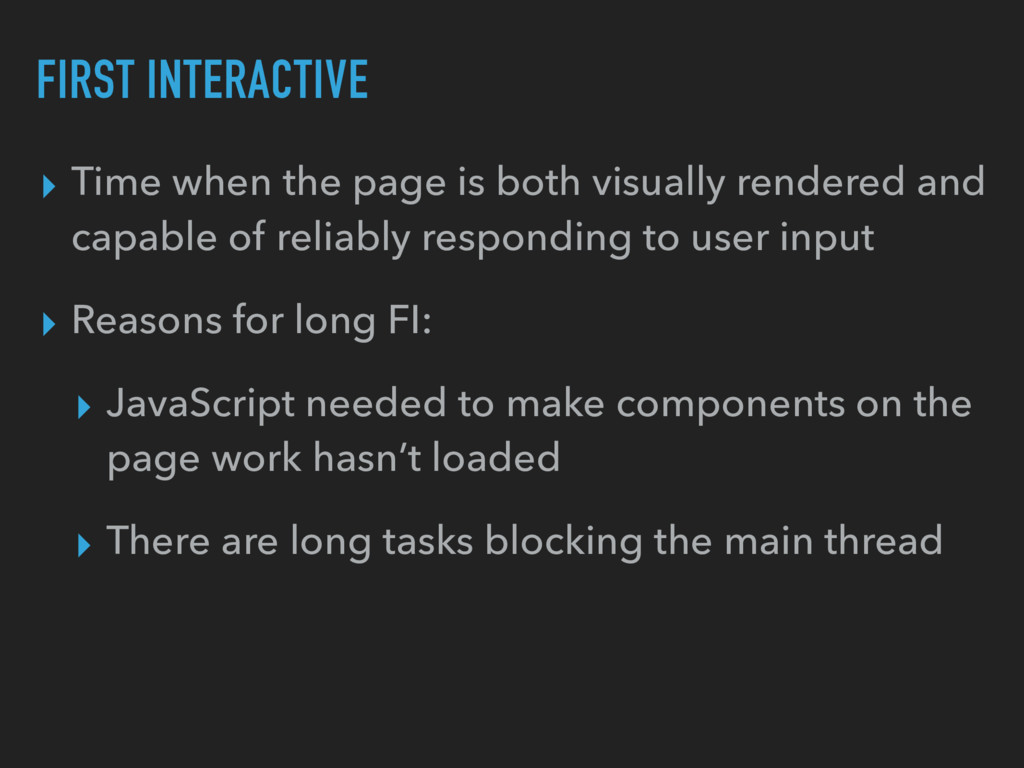 FIRST INTERACTIVE ▸ Time when the page is both ...