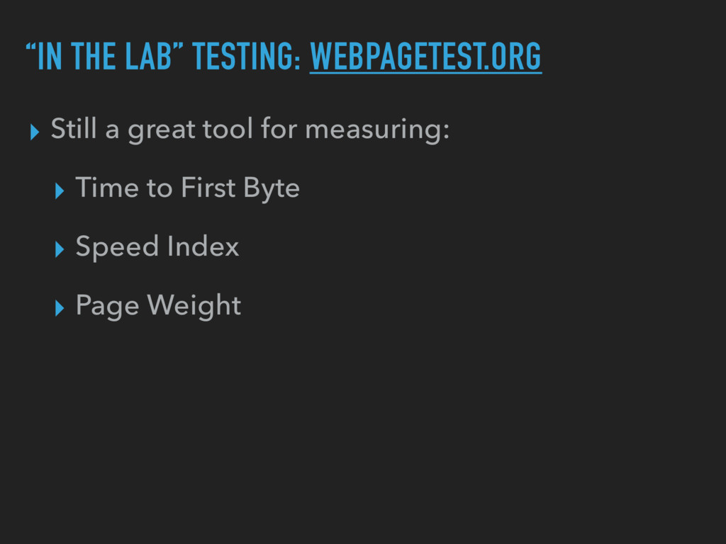 """IN THE LAB"" TESTING: WEBPAGETEST.ORG ▸ Still a..."