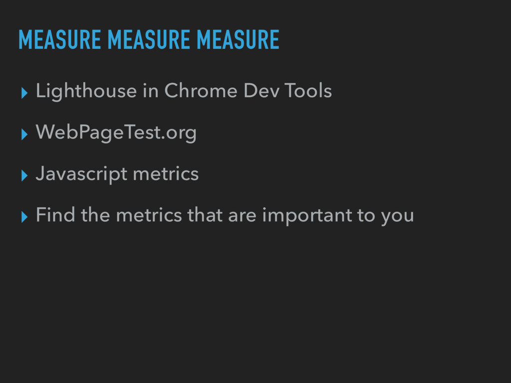 MEASURE MEASURE MEASURE ▸ Lighthouse in Chrome ...