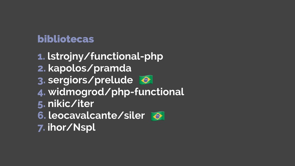 bibliotecas  1. lstrojny/functional-php 2. k...