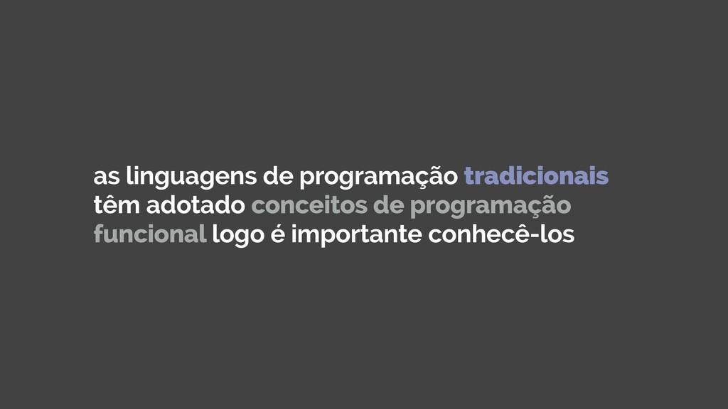 as linguagens de programação tradicionais têm a...