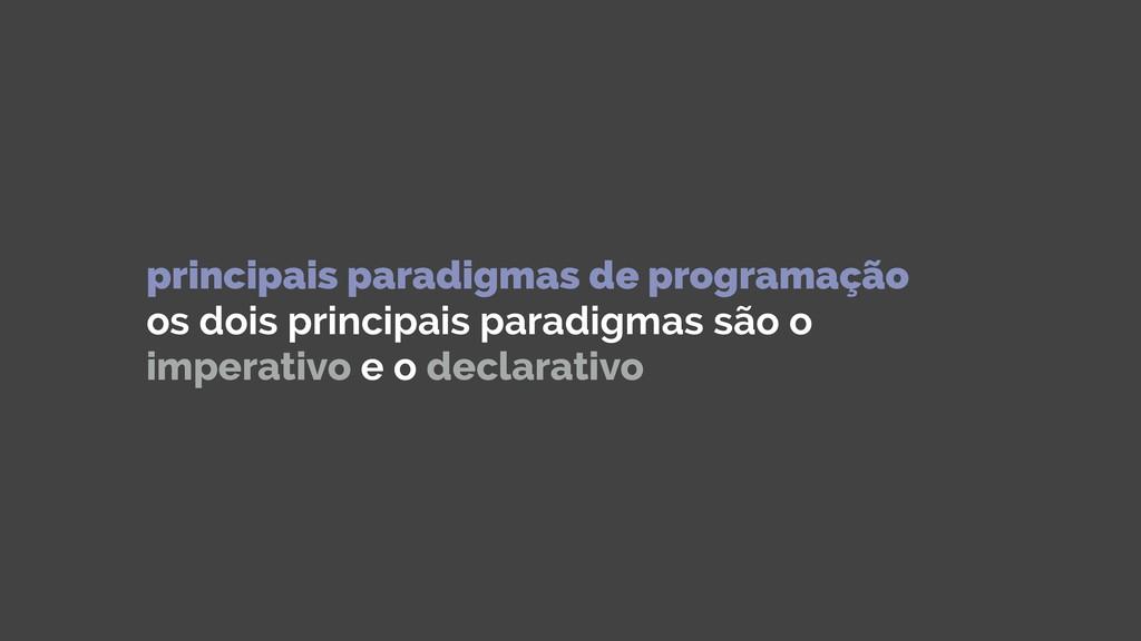 principais paradigmas de programação os dois p...