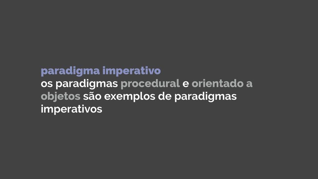 paradigma imperativo os paradigmas procedural ...