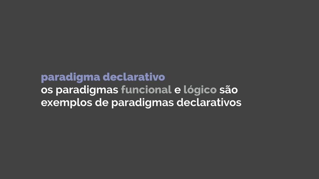 paradigma declarativo os paradigmas funcional ...