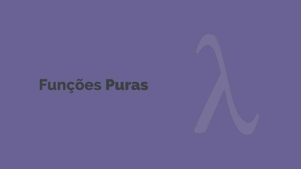 Funções Puras λ