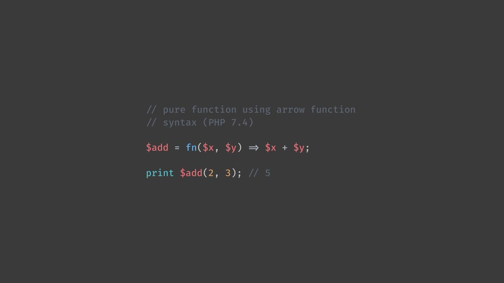 !// pure function using arrow function