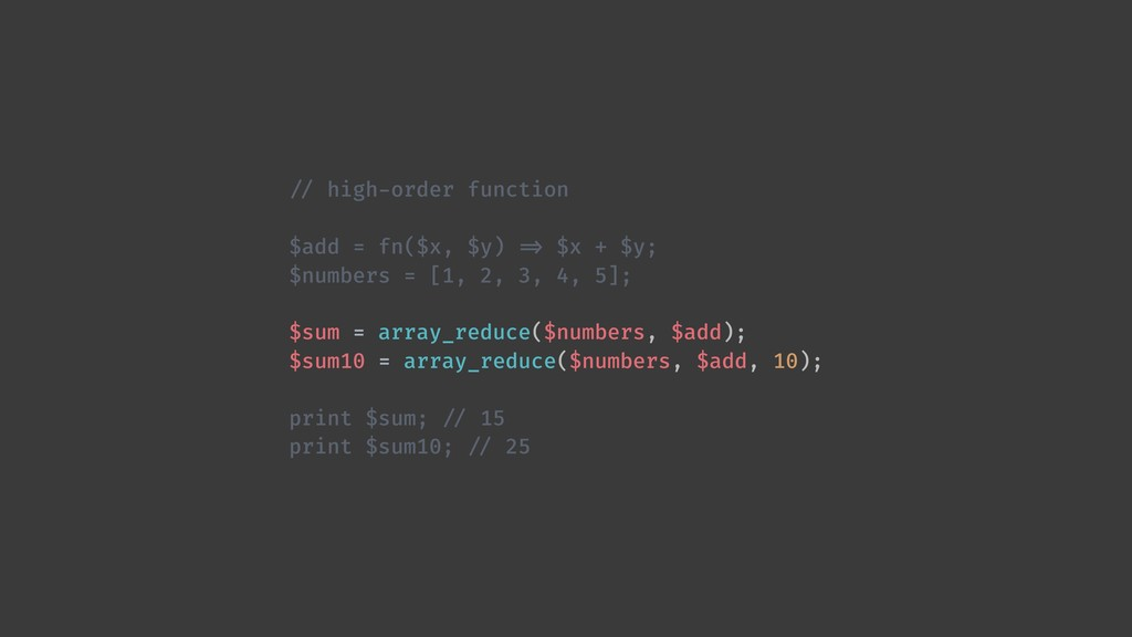 !// high-order function $add = fn($x, $y) !=> $...