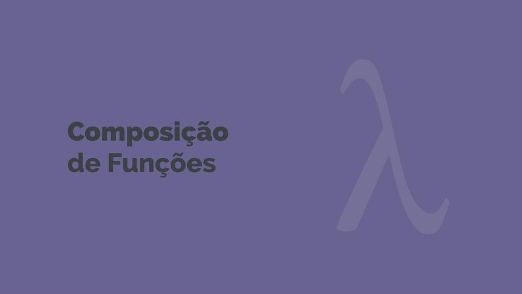 Composição de Funções λ