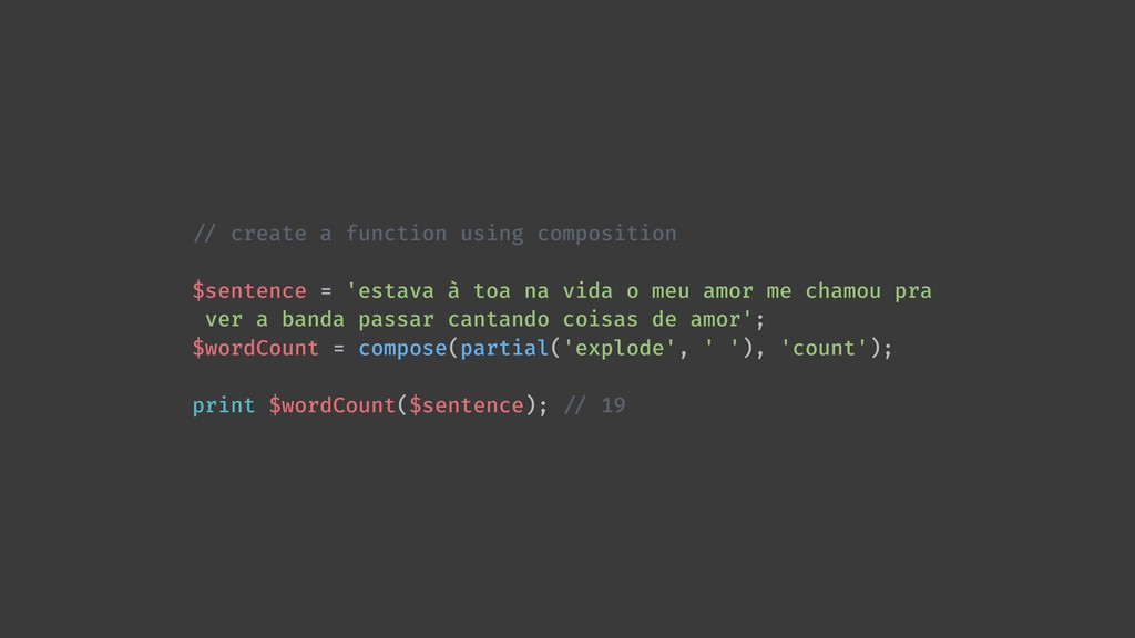 !// create a function using composition $senten...