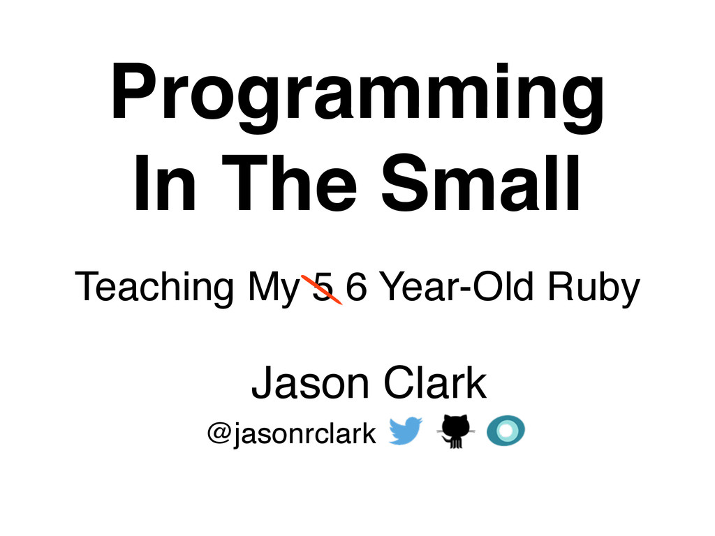 Programming In The Small Teaching My 5 6 Year-O...