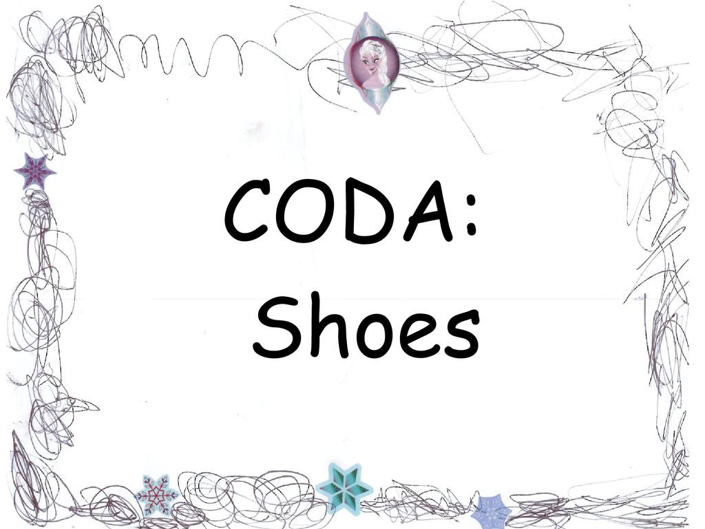 CODA: Shoes