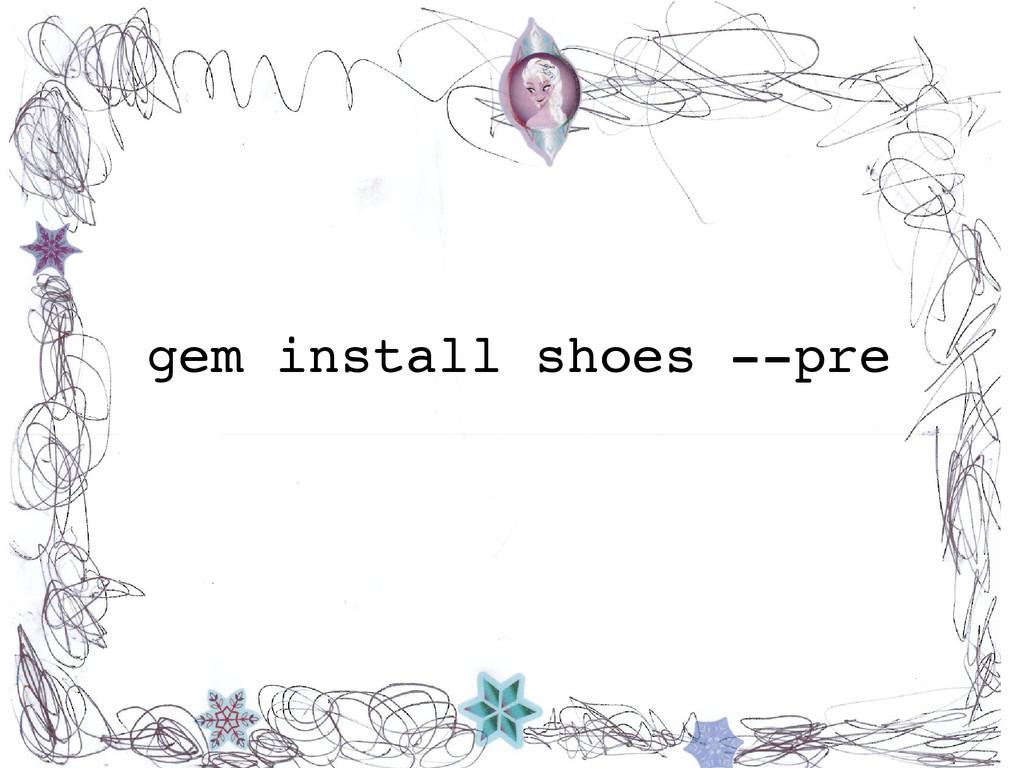 gem install shoes --pre