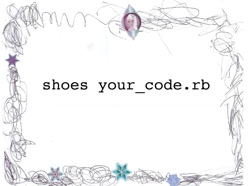 shoes your_code.rb