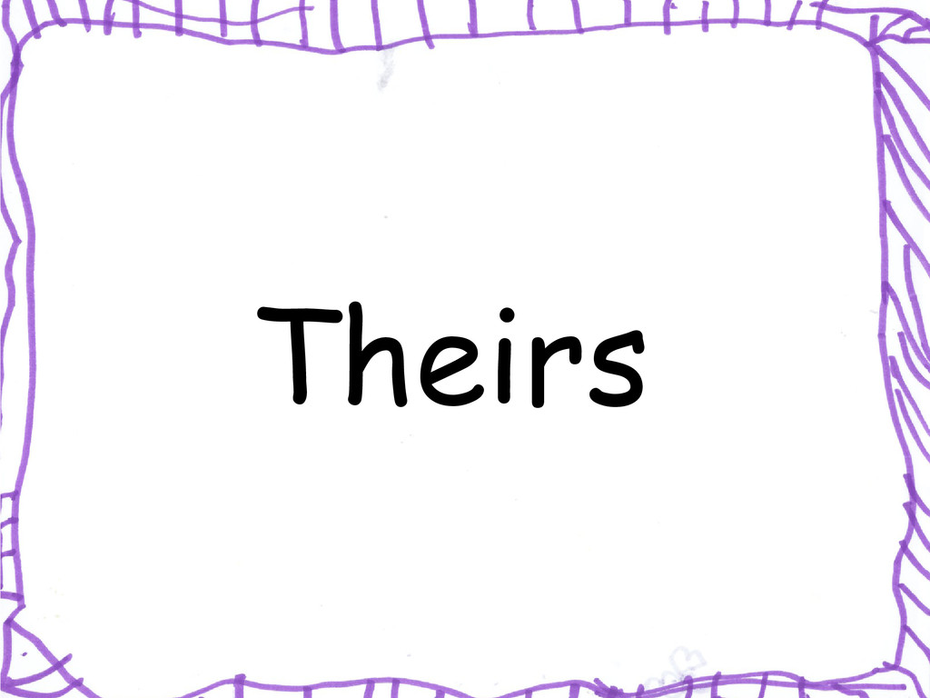 Theirs