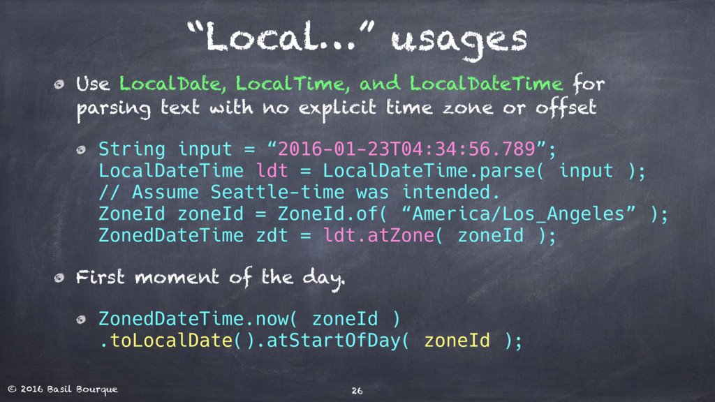 "© 2016 Basil Bourque ""Local…"" usages Use LocalD..."