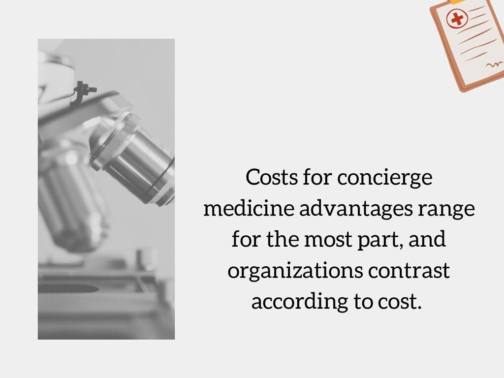 Costs for concierge medicine advantages range f...