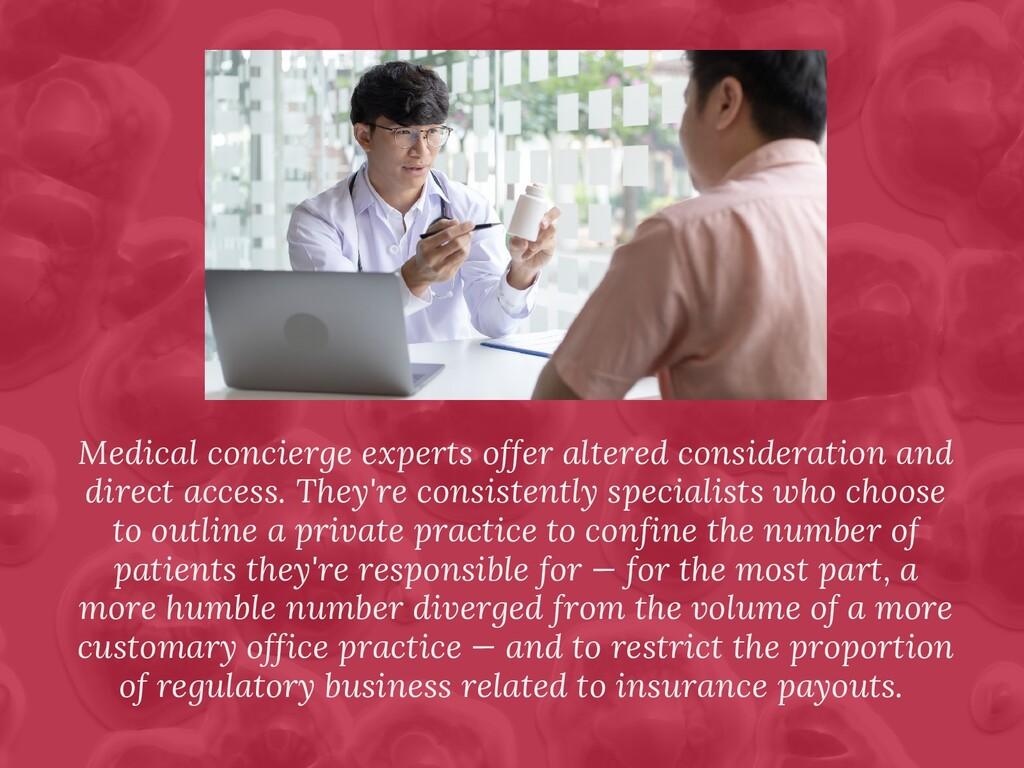 Medical concierge experts offer altered conside...