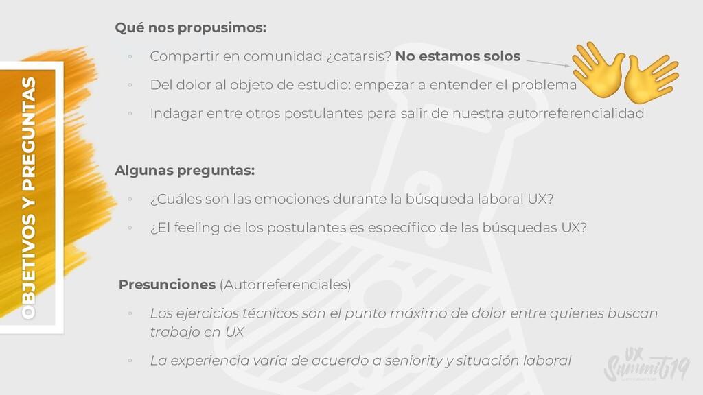 OBJETIVOS & PREGUNTAS OBJETIVOS Y PREGUNTAS Qué...