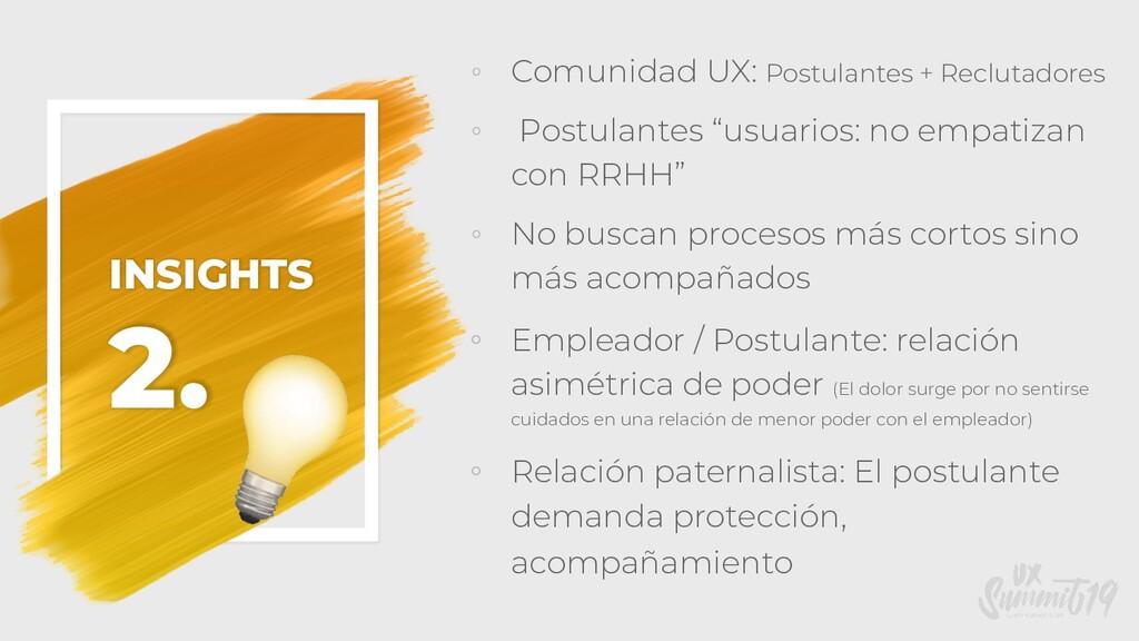 ◦ Comunidad UX: Postulantes + Reclutadores ◦ Po...