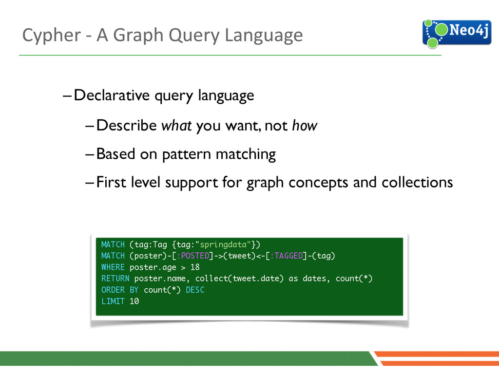 4 –Declarative query language  –Describe what...