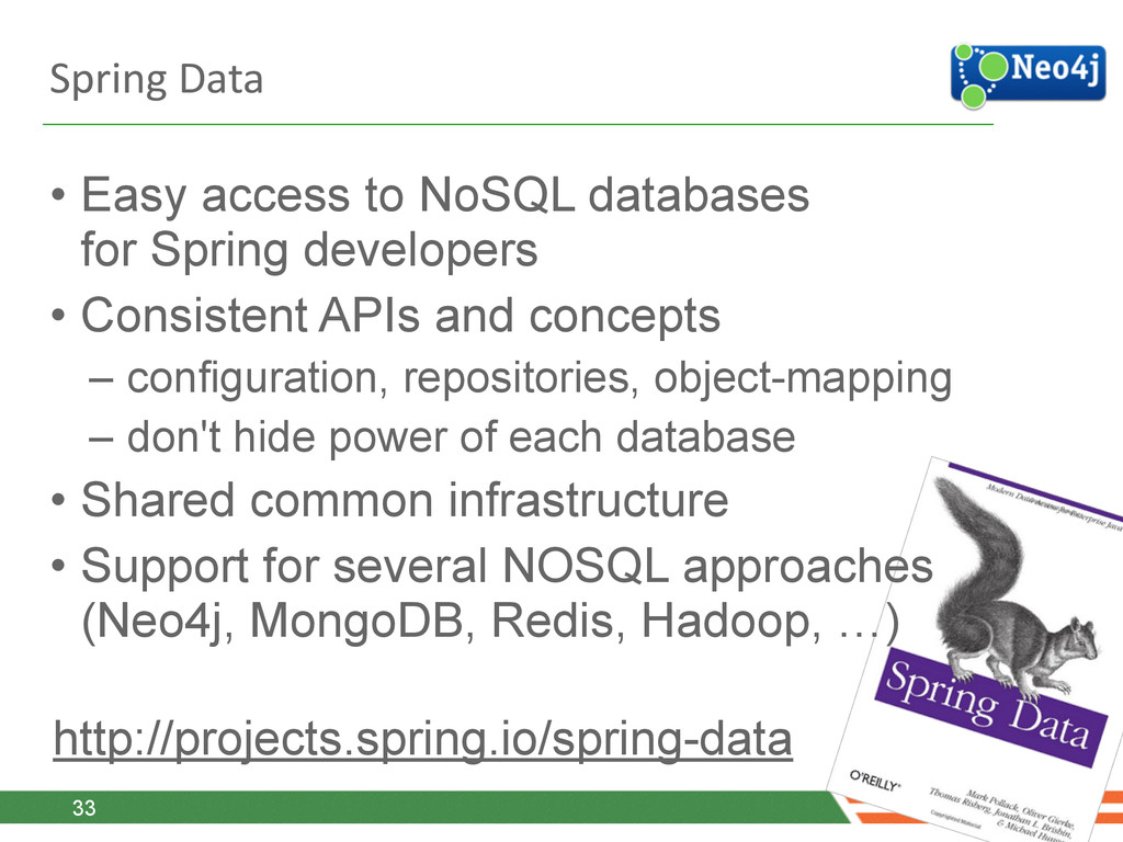 Spring Data • Easy access to NoSQL databases...