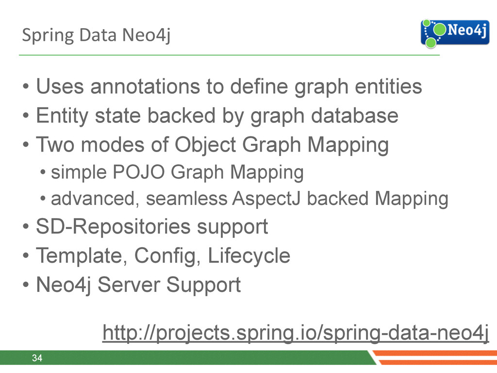 Spring Data Neo4j • Uses annotations to d...