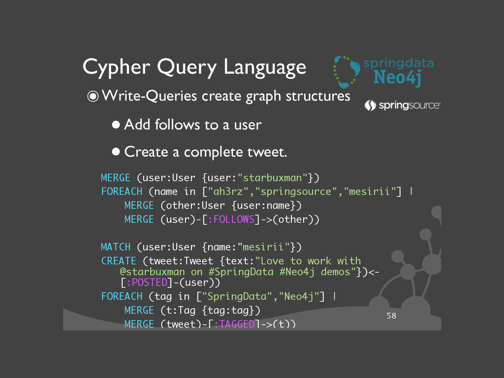 58 Cypher Query Language ๏Write-Queries create ...
