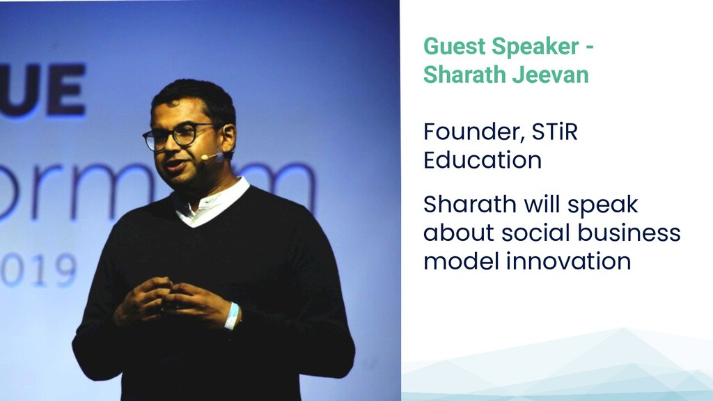 Guest Speaker - Sharath Jeevan Founder, STiR Ed...