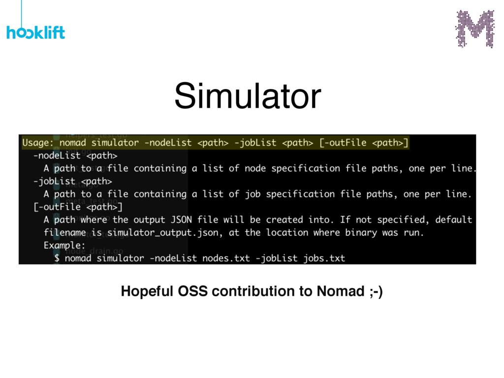 Simulator Hopeful OSS contribution to Nomad ;-)