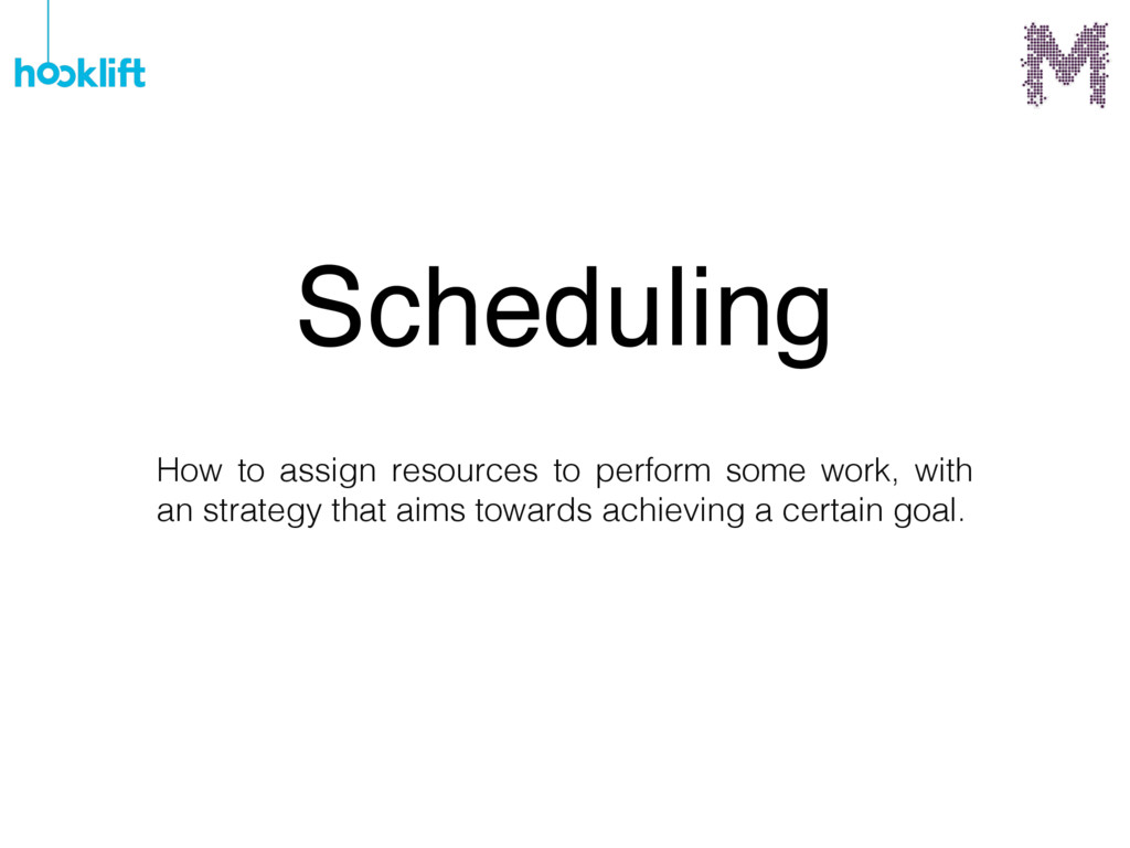 How to assign resources to perform some work, w...
