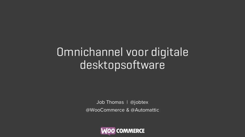 Omnichannel voor digitale desktopsoftware Job T...