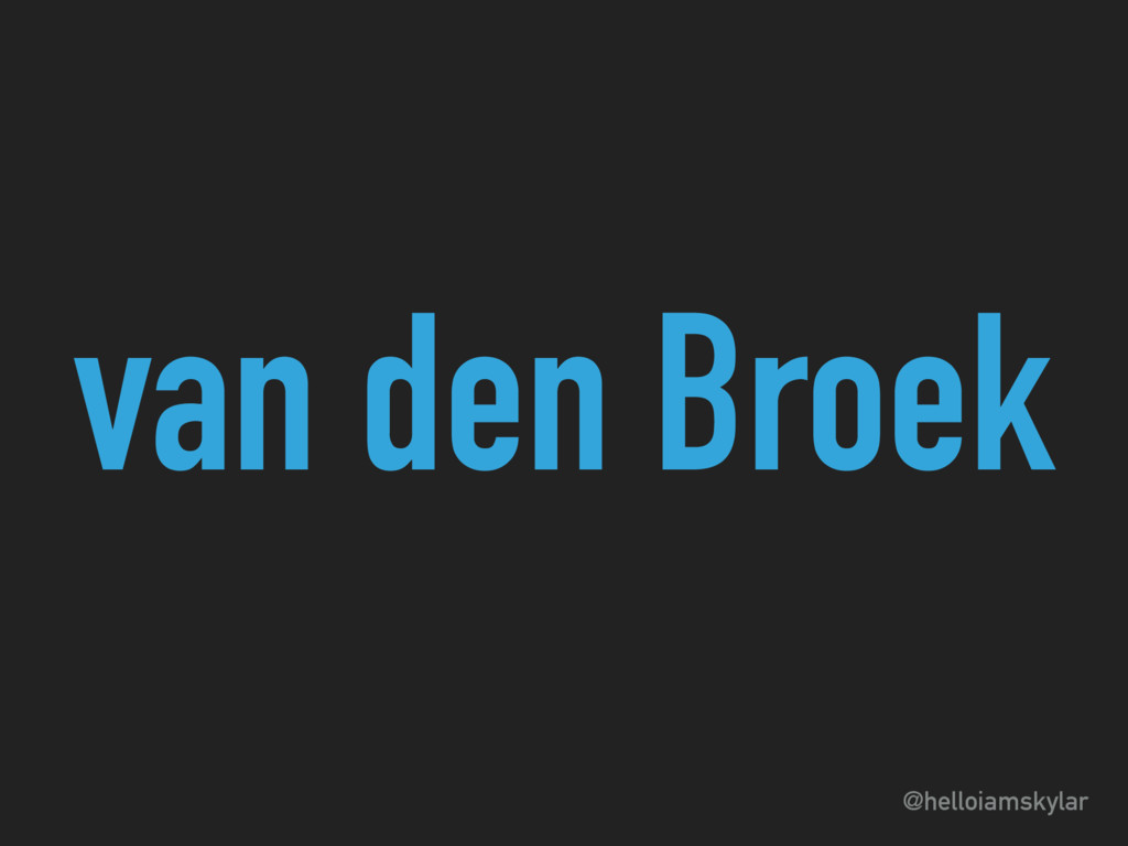 @helloiamskylar van den Broek