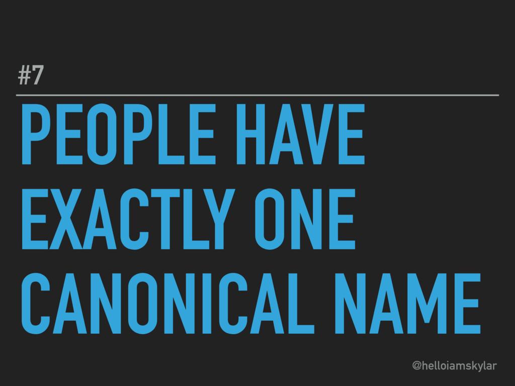 @helloiamskylar PEOPLE HAVE EXACTLY ONE CANONIC...