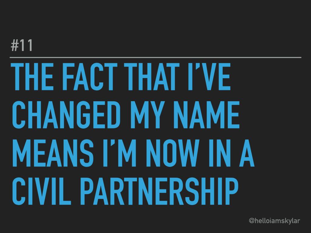 @helloiamskylar THE FACT THAT I'VE CHANGED MY N...