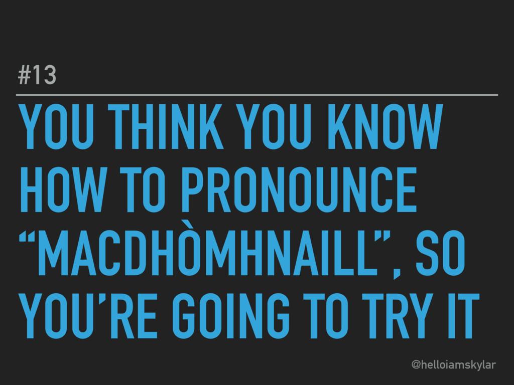 @helloiamskylar YOU THINK YOU KNOW HOW TO PRONO...