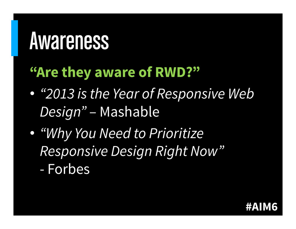 """#AIM6 Awareness """"Are they aware of RWD?"""" • """"20..."""