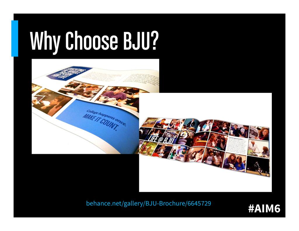 #AIM6 Why Choose BJU? behance.net/gallery/BJU-B...