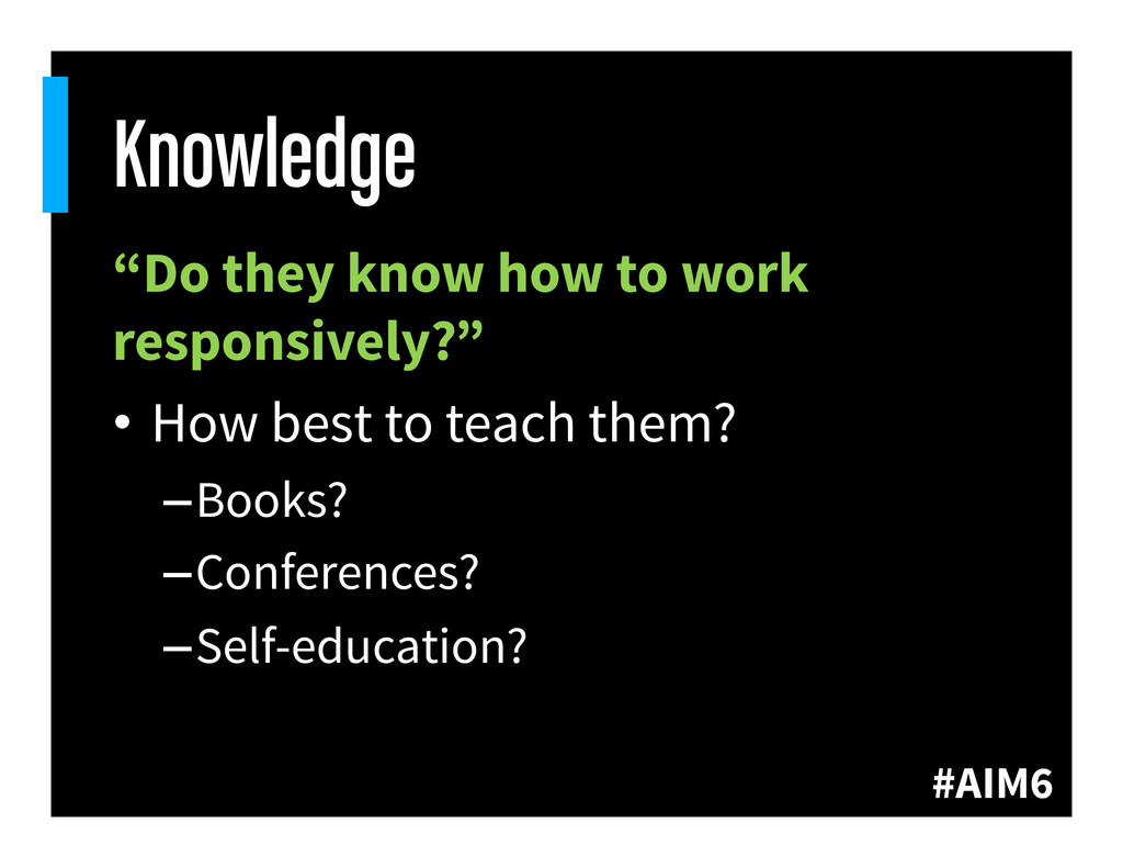 "#AIM6 Knowledge ""Do they know how to work respo..."