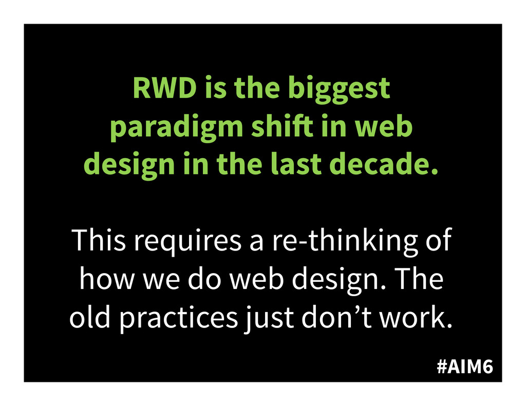 #AIM6 RWD is the biggest paradigm shi! in web d...