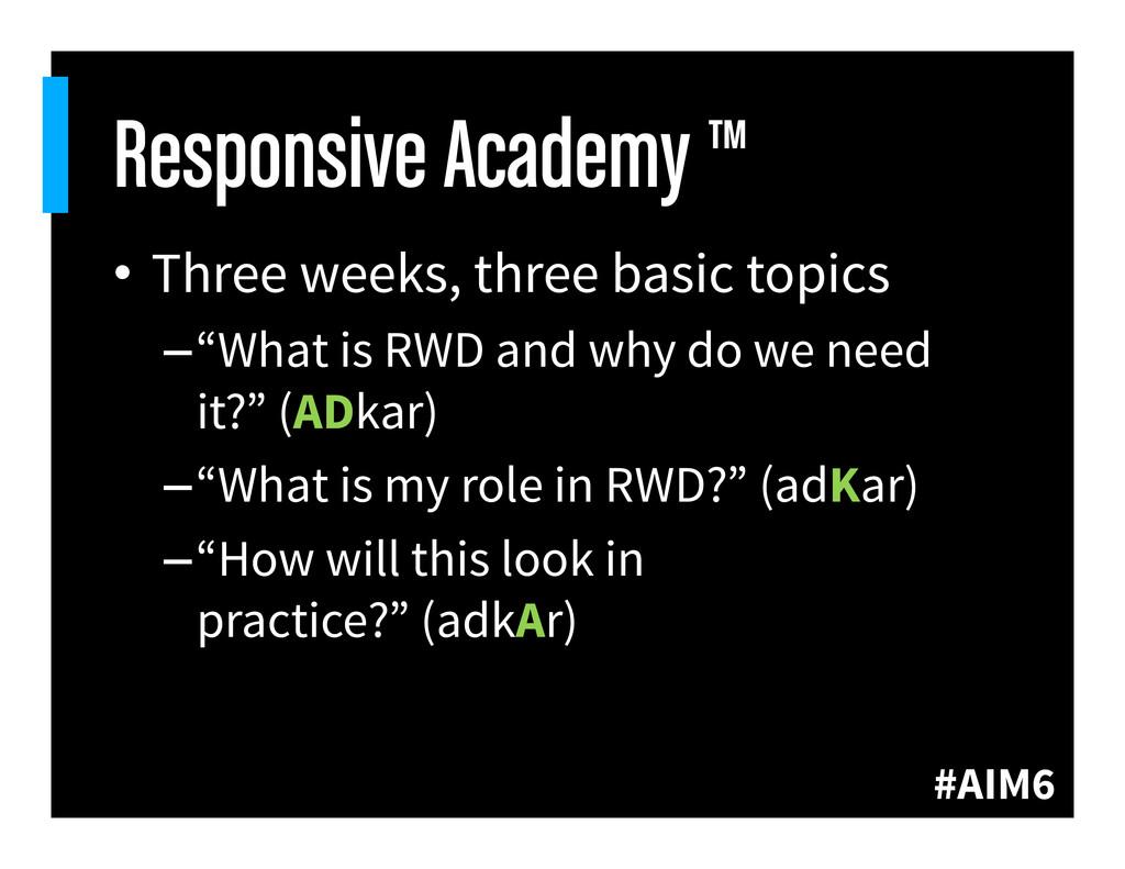 #AIM6 Responsive Academy ™ • Three weeks, thre...