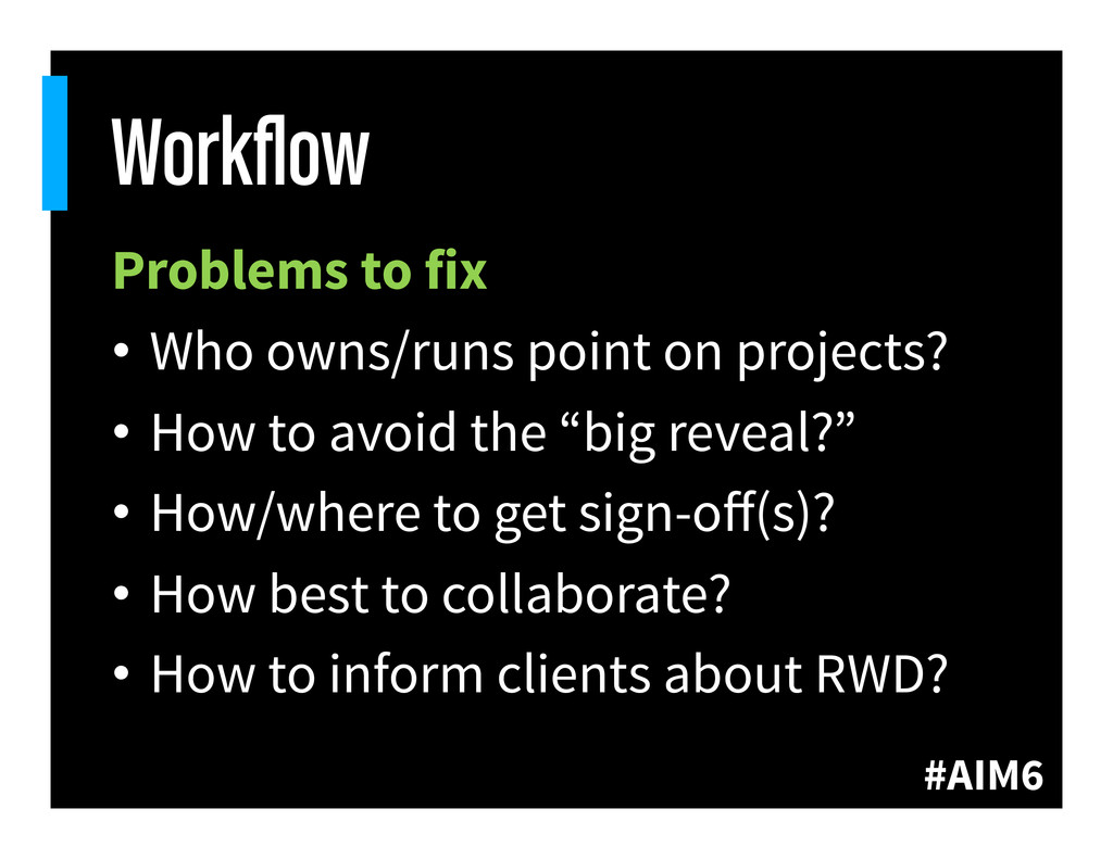 #AIM6 Workflow Problems to fix • Who owns/runs ...