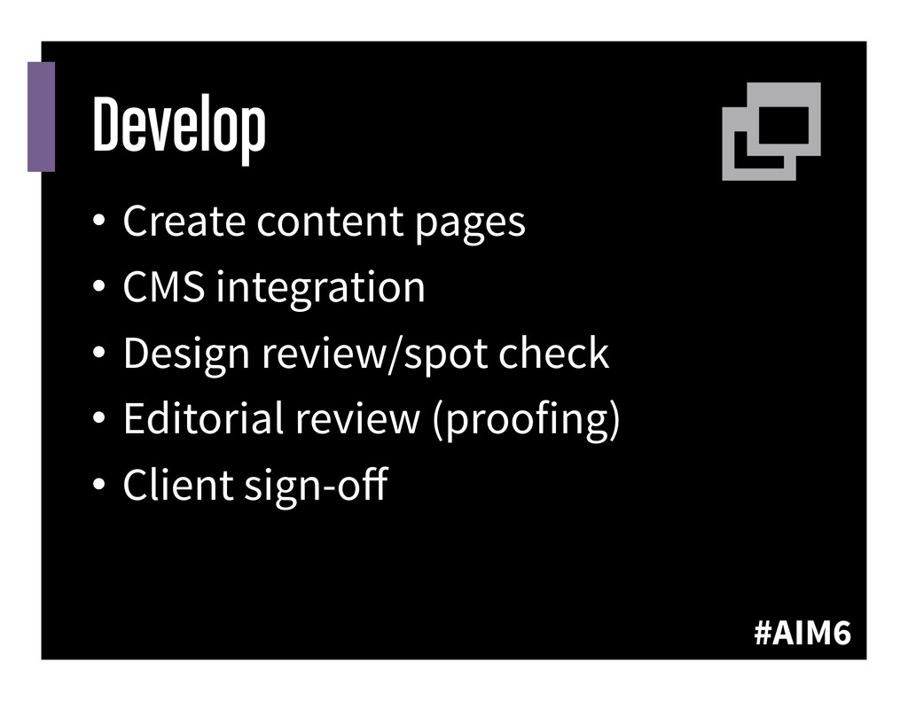 #AIM6 Develop • Create content pages • CMS in...