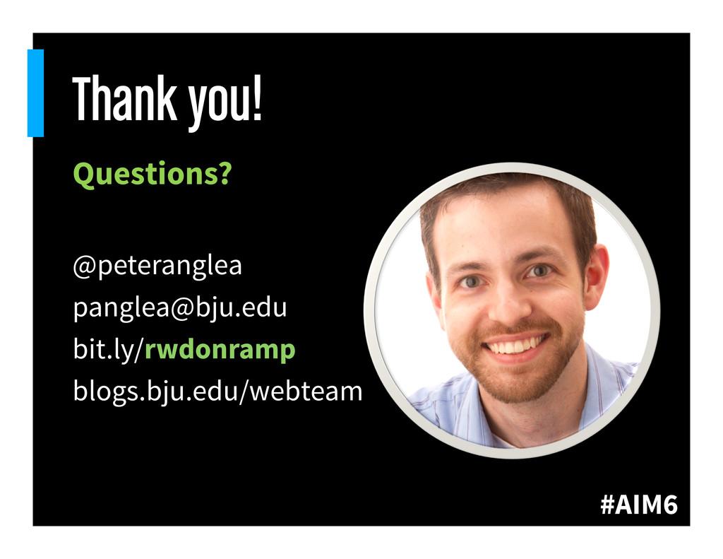 #AIM6 Thank you! Questions? @peteranglea pangle...