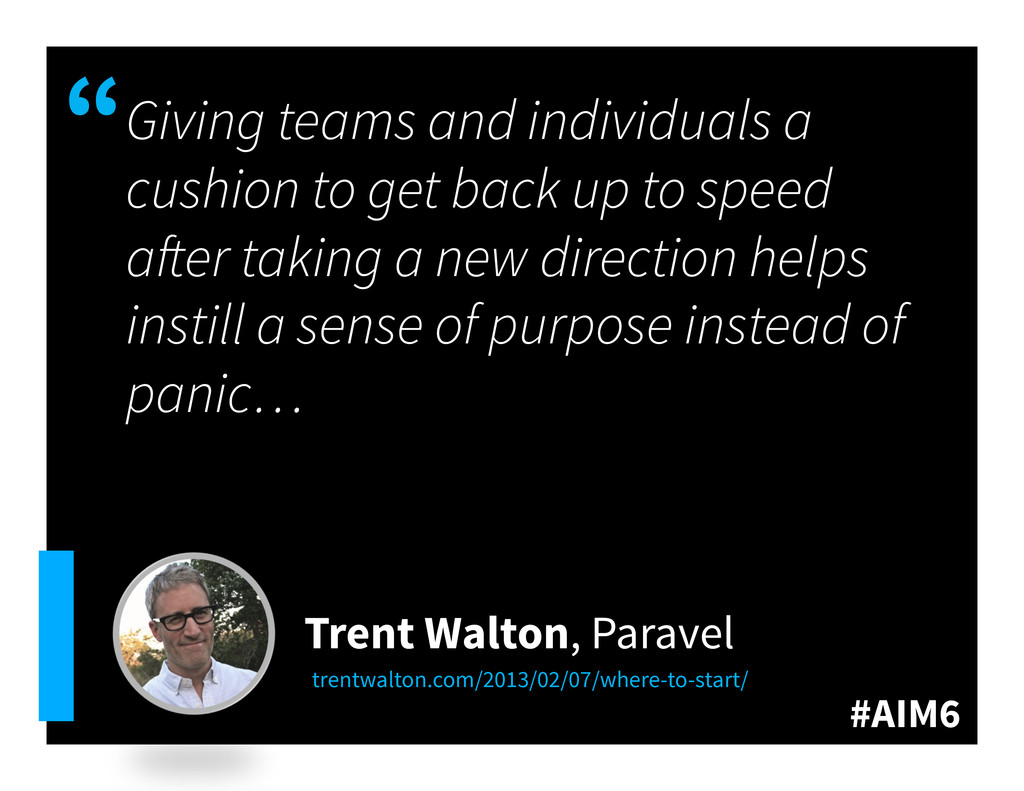 "#AIM6 "" Giving teams and individuals a cushion ..."