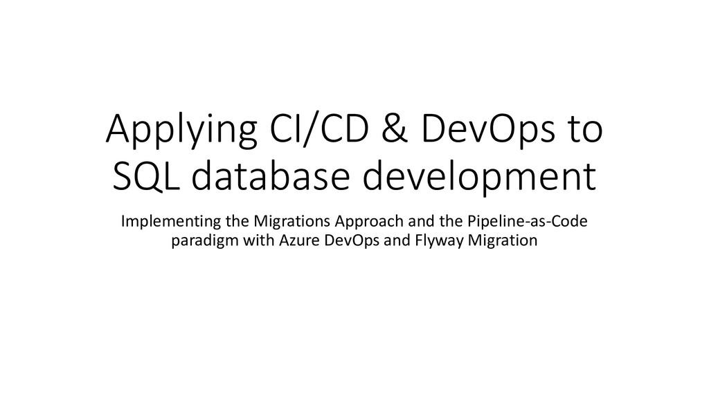 Applying CI/CD & DevOps to SQL database develop...