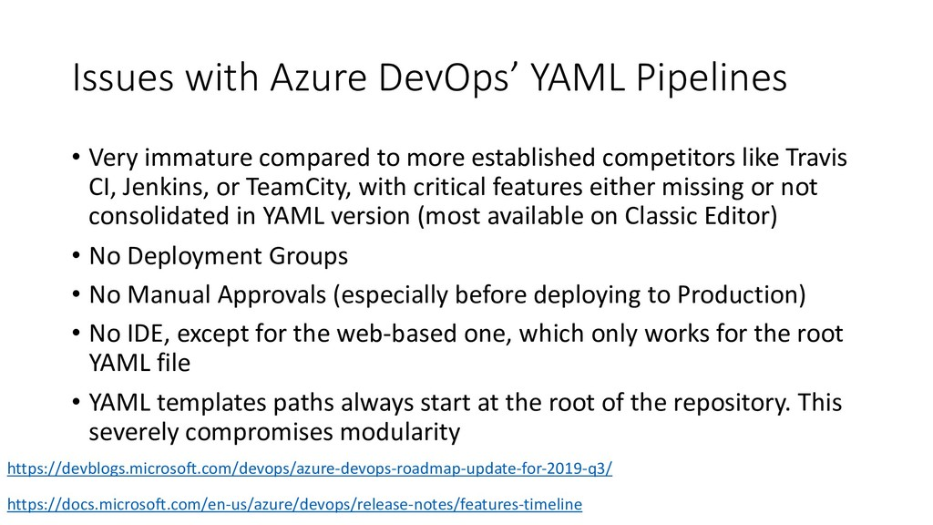 Issues with Azure DevOps' YAML Pipelines • Very...