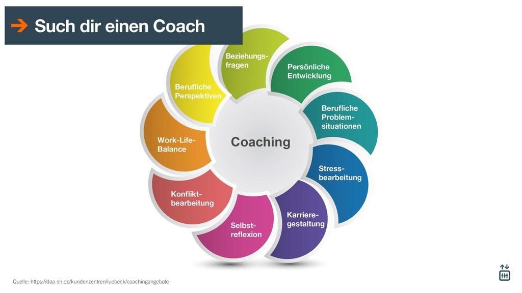 Such dir einen Coach Quelle: https://daa-sh.de/...