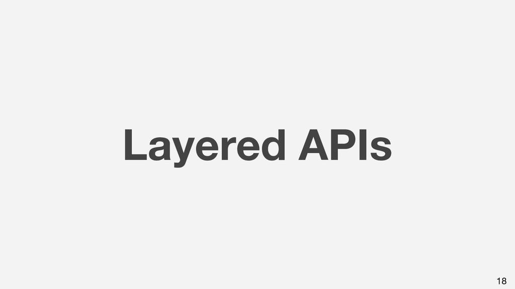 18 Layered APIs