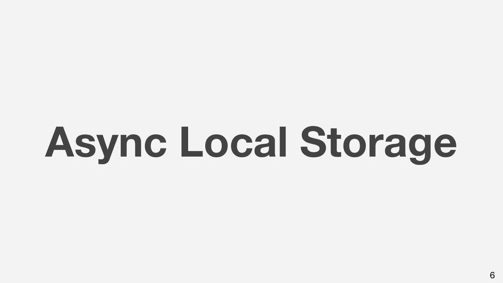 Async Local Storage 6