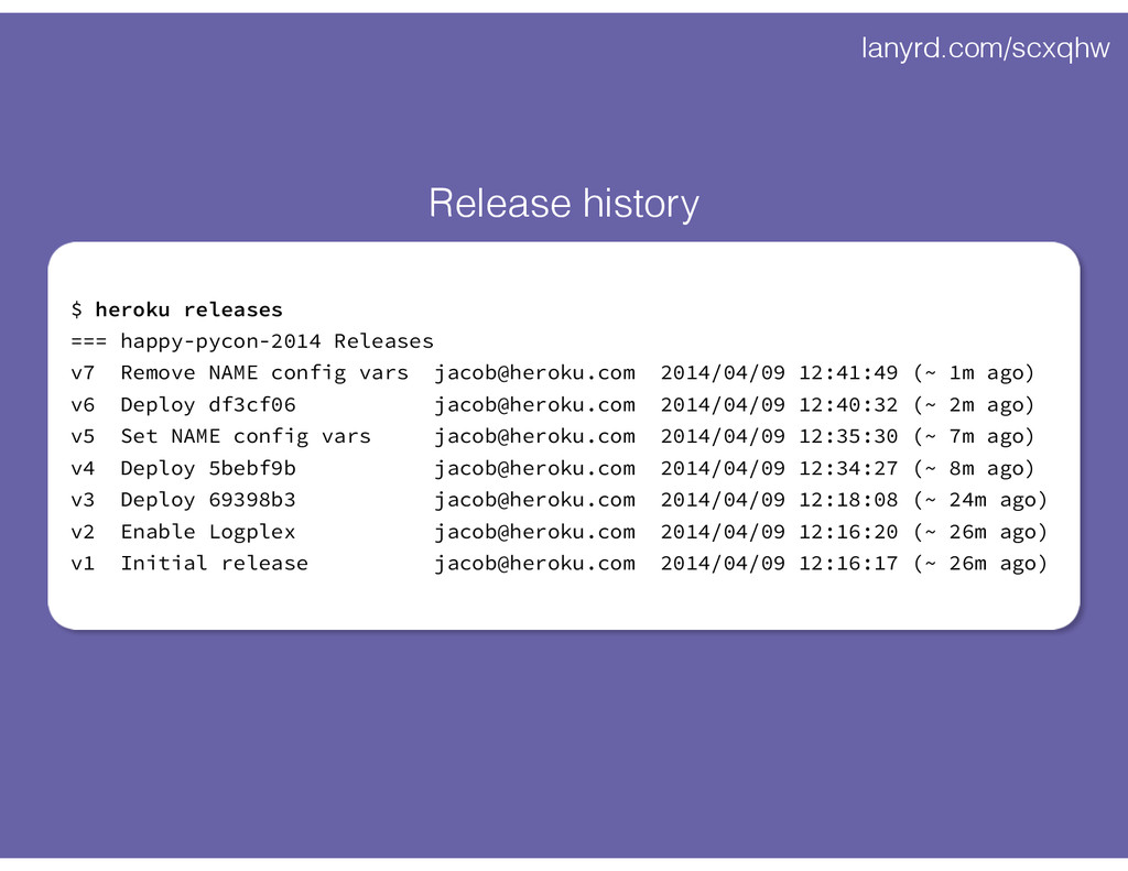 lanyrd.com/scxqhw $ heroku releases === happy-p...
